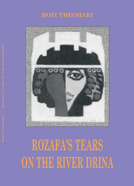 Rozi Theohari - Rozafa's tears on the river Drina